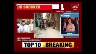 Delhi Shocker : 11 Members Of A Family Found Dead Inside House