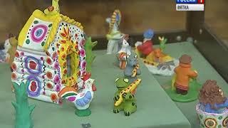 """Выставка """"Былина и сказка в глине и красках"""" (ГТРК Вятка)"""