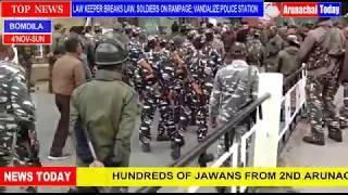 LAW KEEPER BREAKS LAW, SOLDIERS FROM 2ND ARUNACHAL SCOUT  ON RAMPAGE