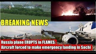 Breaking News - Russia plane ERUPTS, Aircraft forced to make emergency landing in Sochi