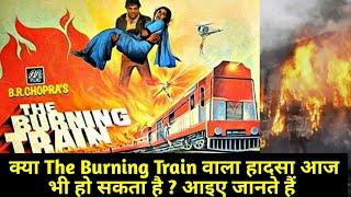can the Accident with the burning train be Done Today
