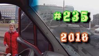Дураки и дороги Подборка ДТП 2018 Сборник безумных водителей #235