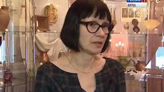 Выставка старинных предметов быта в музее Салтыкова-Щедрина(ГТРК Вятка)